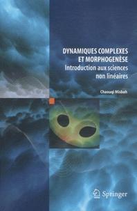 Dynamiques complexes et morphogenèse- Introduction aux sciences non linéaires - Chaouqi Misbah |