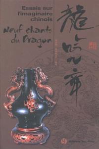 CHAOYING SUN - Essais sur l'imaginaire chinois - Neuf Chants du Dragon.