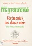Chap-pin et  Chau-Tuch - Cérémonies des douze mois - Fêtes annuelles cambodgiennes.