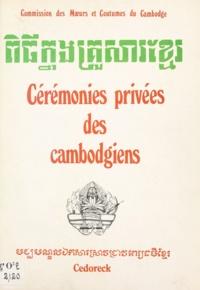 Chap-pin et  Chek-Prak - Cérémonies privées des Cambodgiens - Commission des mœurs et coutumes du Cambodge.