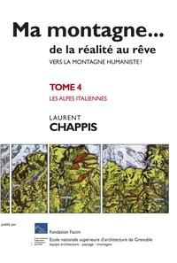 Chappis Laurent - Ma montagne de la réalité au rêve T4 Vers la montagne humaniste ? Les Alpes italiennes.