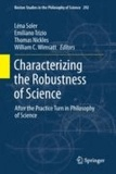 Léna Soler - Characterizing the Robustness of Science - After the Practice Turn in Philosophy of Science.