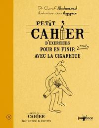 Charaf Abdessemed - Petit cahier d'exercices pour en finir enfin avec la cigarette.