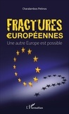 Charalambos Petinos - Fractures européennes - Une autre Europe est possible.