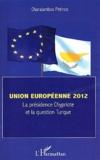 Charalambos Petinos - Union européenne 2012 - La présidence chypriote et la question turque.