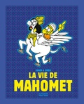 Charb et  Zineb - La vie de Mahomet.