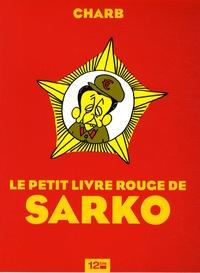 Charb - Le petit livre rouge de Sarko.