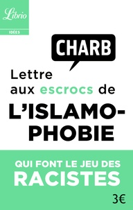 Charb - Lettre ouverte aux escrocs de l'islamophobie qui font le jeu des racistes.