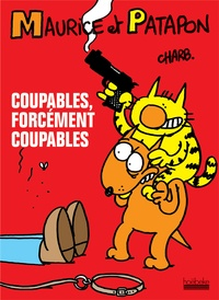Charb - Maurice et Patapon Tome 1 : Coupables, forcément coupables.
