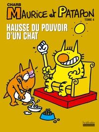 Charb - Maurice et Patapon Tome 4 : Hausse du pouvoir d'un chat.