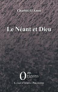 Charbel El Amm - Le Néant et Dieu.