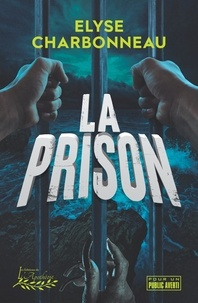 Charbonneau Elyse - La prison.