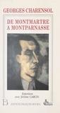 Charensol - De Montmartre à Montparnasse - 70 ans de journalisme, entretiens avec Jérôme Garcin.