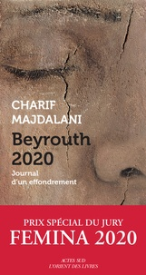 Charif Majdalani - Beyrouth 2020 - Journal d'un effondrement.