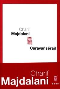 Charif Majdalani - Caravansérail.