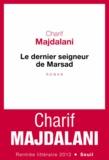 Charif Majdalani - Le dernier seigneur de Marsad.
