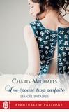Charis Michaels - Les célibataires Tome 2 : Une épouse trop parfaite.