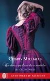 Charis Michaels - Les célibataires Tome 3 : Un doux parfum de scandale.