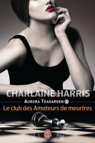 Aurora Teagarden Tome 1 Le club des amateurs de meurtres