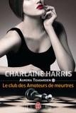 Charlaine Harris - Aurora Teagarden Tome 1 : Le club des amateurs de meurtres.