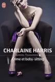 Charlaine Harris - Aurora Teagarden Tome 6 : Crime et baby-sitting.