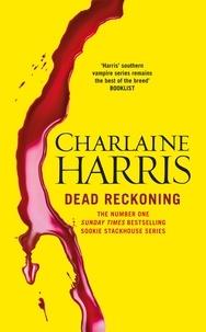 Charlaine Harris - Dead Reckoning - A True Blood Novel.
