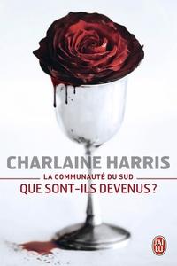Charlaine Harris - La communauté du Sud  : Que sont-ils devenus ?.
