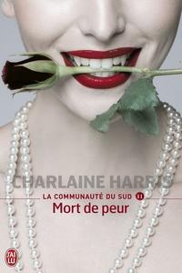 Charlaine Harris - La communauté du Sud Tome 11 : Mort de peur.