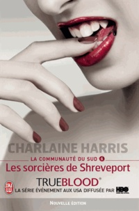 Charlaine Harris - La communauté du Sud Tome 4 : Les sorcières de Shreveport.