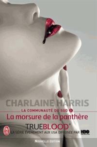 Charlaine Harris - La communauté du Sud Tome 5 : La morsure de la panthère.