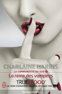 Charlaine Harris - La communauté du Sud Tome 6 : La reine des vampires.