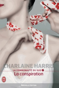 Charlaine Harris - La communauté du Sud Tome 7 : La conspiration.