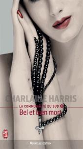 Charlaine Harris - La communauté du Sud Tome 9 : Bel et bien mort.