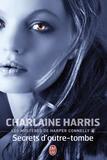Charlaine Harris - Les mystères de Harper Connelly Tome 4 : Secrets d'outre-tombe.