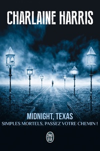 Charlaine Harris - Midnight, Texas Tome 1 : Simples mortels, passez votre chemin !.