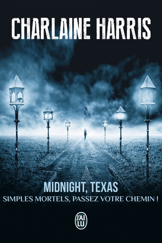 Midnight, Texas Tome 1 Simples mortels, passez votre chemin !