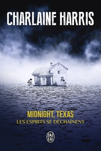 Charlaine Harris - Midnight, Texas Tome 2 : Les esprits se déchaînent.