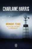 Charlaine Harris - Midnight, Texas Tome 3 : Nuits blanches à Midnight.