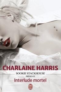 Charlaine Harris - Sookie Stackhouse présente  : Interlude mortel.
