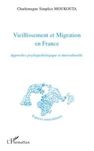 Charlemagne Simplice Moukouta - Vieillissement et Migration en France - Approches psychopathologique et interculturelle.