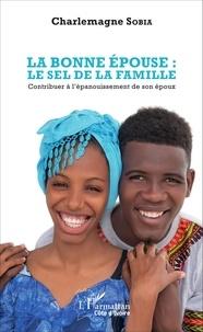 La bonne épouse : le sel de la famille - Contribuer à lépanouissement de son époux.pdf