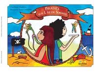 Charlène Cordova et Marjorie Rose Colombe - Piratata sur l'Ile du Sommeil.