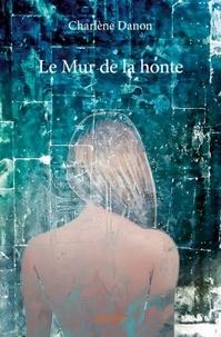 Charlène Danon - Le mur de la honte.