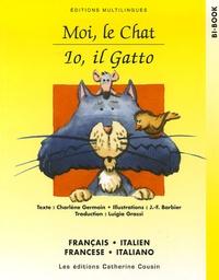 Charlène Germain - Moi, le chat - Io, il Gatto, Edition bilingue français-italien.