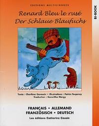 Charlène Germain et Patrice Toupenay - Renard Bleu le rusé - Edition français-allemand.