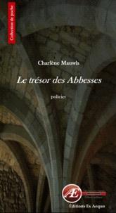 Charlène Mauwls - Le trésor des abbesses.