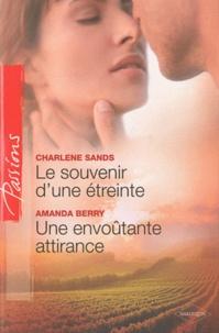 Charlene Sands et  Berry - Le souvenir d'une étreinte - Une envoûtante attirance.
