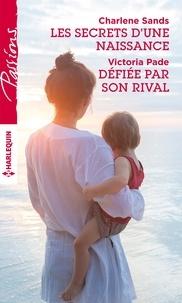 Charlene Sands et Victoria Pade - Les secrets d'une naissance - Défiée par son rival.
