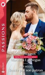 Charlene Sands et Joss Wood - Mariés à Las Vegas ; Tentée par son patron.
