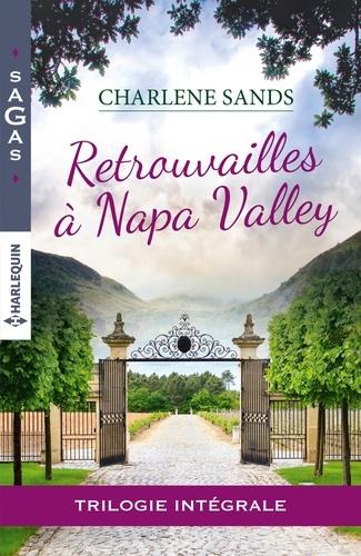Retrouvailles à Napa Valley. Intégrale 3 romans